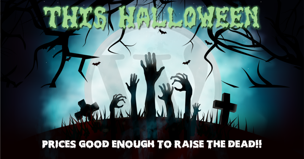 Halloween Sale - Prices good enough to raise the DEAD!!