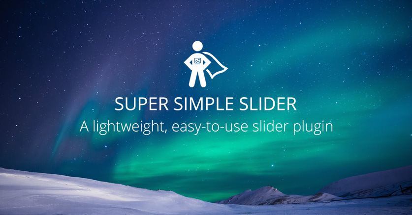 Our very own slider plugin - Super Simple Slider!